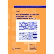 High-Performance Concrete, Brick-Masonry and Environmental Aspects: Proceedings of the 6th International Conference on Fracture Mechanics of Concrete and Concrete Structures, Catania, Italy, 17-22 June 2007 Vol. 3 by Alberto Carpinteri