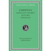 Suppliant Women: Suppliant Women, Electra, Heracles, Trojan Women by Euripides