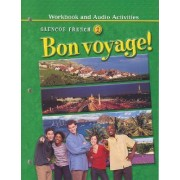 Bon Voyage! Level 2, Workbook and Audio Activities by McGraw-Hill Education