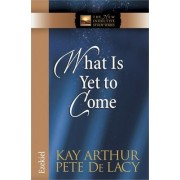 What is Yet to Come by Kay Arthur