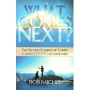 What Comes Next? by Rob Michie