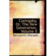Coningsby, Or, the New Generation, Volume II by Earl Of Beaconsfield Benjamin Disraeli