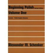 Beginning Polish: v. 1 by Alexander M. Schenker
