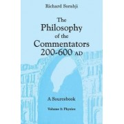 The Philosophy of the Commentators, 200-600 AD, A Sourcebook by Richard Sorabji