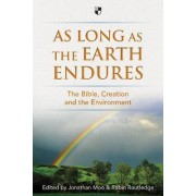 As Long as the Earth Endures by Jonathan A. Moo
