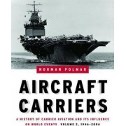 Aircraft Carriers: 1946-2006 Volume 2 by Norman Polmar