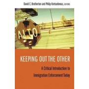 Keeping Out the Other by David C. Brotherton