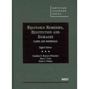 Equitable Remedies, Restitution and Damages, Cases and Materials by Candace S. Kovacic-Fleischer