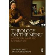Theology on the Menu by David Grumett