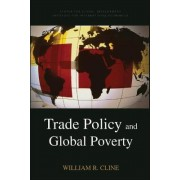 Trade Policy and Global Poverty by William R. Cline
