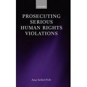 Prosecuting Serious Human Rights Violations by Anja Seibert-Fohr