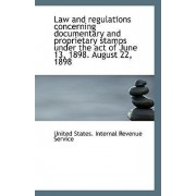 Law and Regulations Concerning Documentary and Proprietary Stamps Under the Act of June 13, 1898 by United States Internal Revenue Service