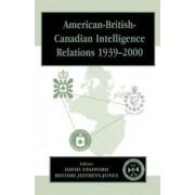 American-British-Canadian Intelligence Relations, 1939-2000 by Rhodri Jeffreys-Jones