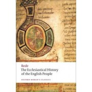The Ecclesiastical History of the English People by the Venerable Saint Bede