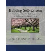 Building Self-Esteem by Megan Maccutcheon Lpc