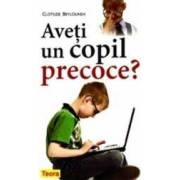 Aveti un copil precoce - Clotilde Beylouneh