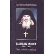 Sfantul Iov din Uglea 1902-1985 . Viata minunile si acatistul