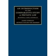 An Introduction to the Comparative Study of Private Law by James Gordley