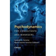 Psychodynamics for Consultants and Managers by Leopold S. Vansina