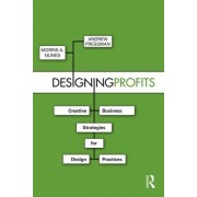 Designing Profits: Creative Business Strategies for Design Practices
