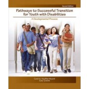 Pathways to Successful Transition for Youth with Disabilities by Gary Greene