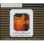 I Know Why the Caged Bird Sings: Audio Cds by Maya Angelou