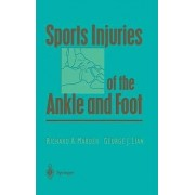 Sports Injuries of the Ankle and Foot by Richard A. Marder
