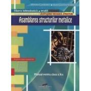 Asamblarea structurilor metalice - Clasa a 10-a - Manual - Mariana Constantin