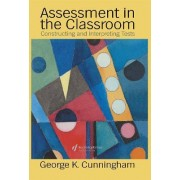 Assessment in the Classroom by George Cunningham