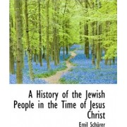 A History of the Jewish People in the Time of Jesus Christ, Volume II by Emil Schurer