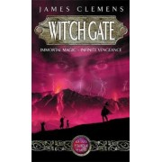 Wit'ch Gate by James Clemens