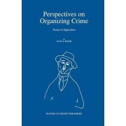Perspectives on Organizing Crime by Alan A. Block