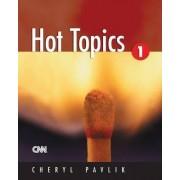 Hot Topics 1 by Cheryl Pavlik