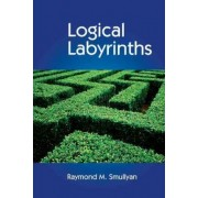 Logical Labyrinths by Raymond M. Smullyan