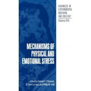 Advances in Experimental Medicine and Biology: Mechanisms of Physical and Emotional Stress v. 245 by George P. Chrousos