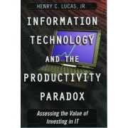 Information Technology and the Productivity Paradox by Henry C. Lucas