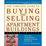 The Complete Guide to Buying and Selling Apartment Buildings by Steve Berges
