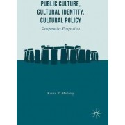 Public Culture, Cultural Identity, Cultural Policy 2016 by Kevin V. Mulcahy