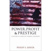 Power, Profit and Prestige by Philip S. Golub