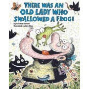 There Was an Old Lady Who Swallowed a Frog! by Lucille Colandro