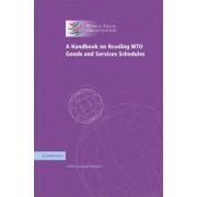 A Handbook on Reading WTO Goods and Services Schedules by Wto Secretariat