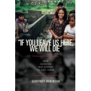 If You Leave Us Here, We Will Die by Geoffrey Robinson