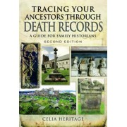 Tracing Your Ancestors Through Death Records by Celia Heritage