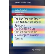 The Use Case and Smart Grid Architecture Model Approach by Mathias Uslar