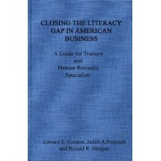 Closing the Literacy Gap in American Business by Edward E. Gordon
