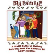 My Family: A Multi-Cultural Holiday Coloring Book for Children of LGBT Families! by Aiswarya M