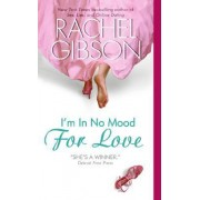 I'm in No Mood for Love by Rachel Gibson
