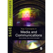 Key Concepts in Media and Communications by Paul Jones