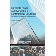 Corporate Power and Ownership in Contemporary Capitalism by Susanne Soederberg
