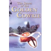 Secret of the Golden Cowrie Grd 4-7 by Gloria Repp